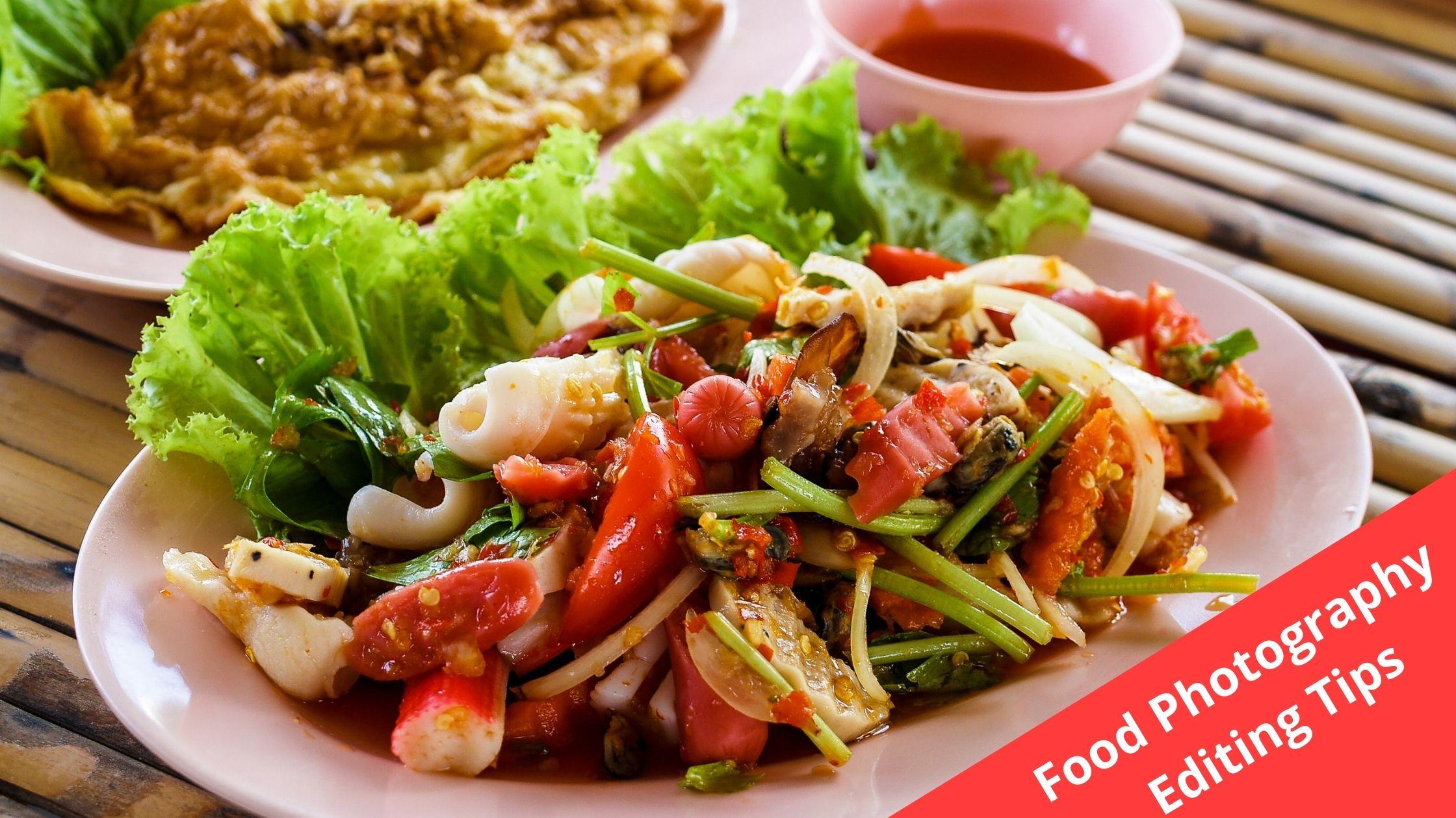 Food Photography Editing Tips