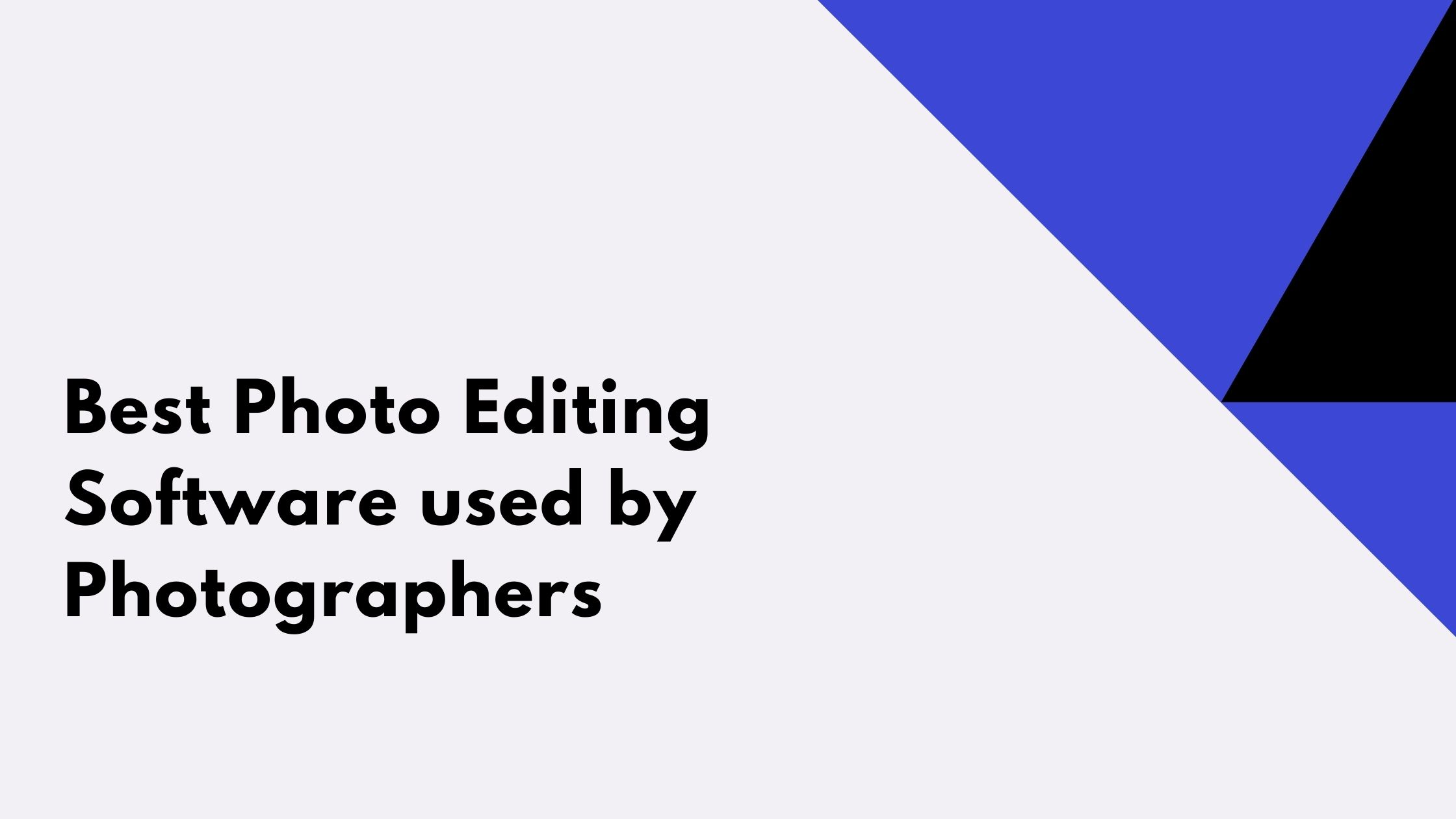 Photo Editing software used by photographers